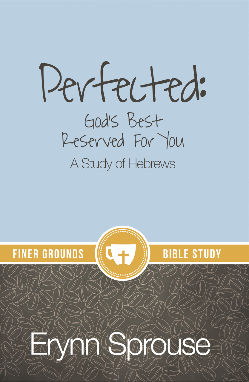 """Perfected:  God's Best Reserved for You"""